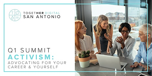 SATX Together Digital Activism: Advocate for Your Career & Yourself