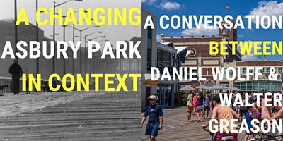 Daniel Wolff & Walter Greason Talk: A Changing Asbury Park in Context