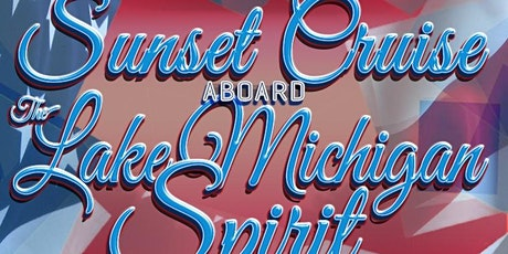 Independence Week: Thursday Night Sunset Cruise Aboard Lake Michigan Spirit tickets