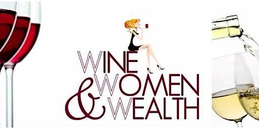 Wine, Women & Wealth - March