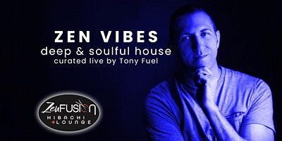 Zen Vibes: Deep House with Tony Fuel