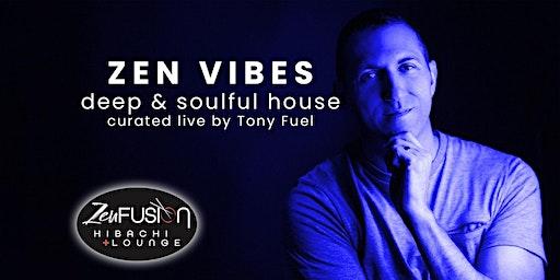 Zen Vibes: Deep House with Tony Fuel