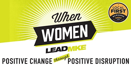 Local First Milwaukee presents: When Women Lead tickets