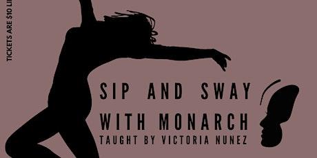 Sip & Sway with Monarch  tickets