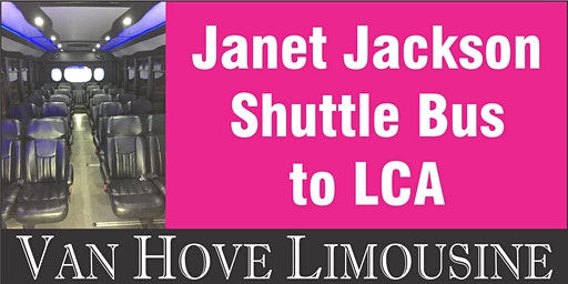 Janet Jackson Shuttle Bus to LCA from Hamlin Pub 25 Mile & Van Dyke