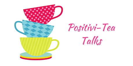 Positivi-Tea Talks Spring Series tickets