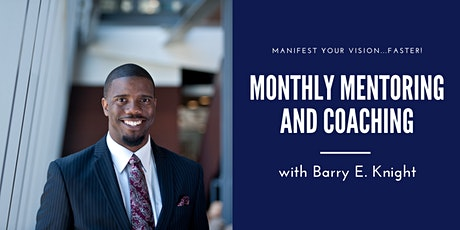 4 Monthly Mentoring and Coaching Sessions w/Barry E. Knight! tickets