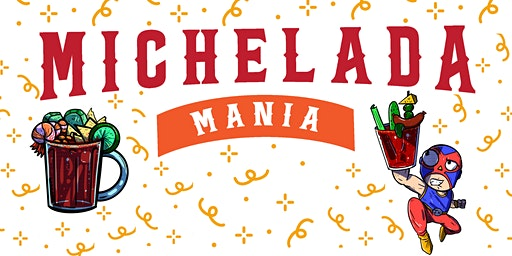 4th Annual Michelada Mania