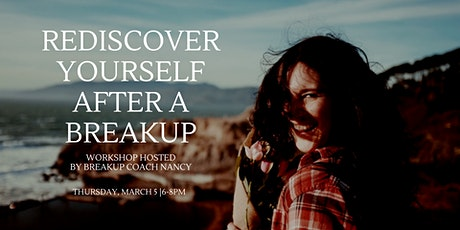 REDISCOVER YOURSELF AFTER YOUR BREAKUP: Workshop hosted by a Breakup Coach tickets