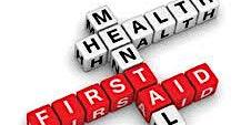 Mental Health First Aid Saturday April 25, 2020