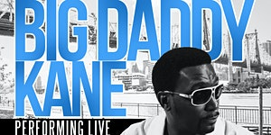 BIG DADDY KANE | MARCH 13 @ STATS