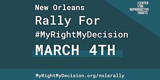 MyRightMyDecision Rally - NOLA