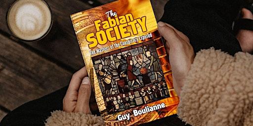 — « La Société fabienne: les maîtres de la subversion démasqués », par Guy Boulianne (traduction du livre en anglais)
