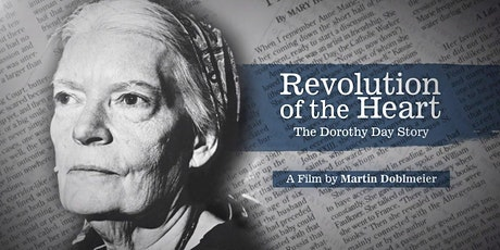 "Free Film Showing:  ""Revolution of the Heart:  the Dorothy Day Story"" tickets"