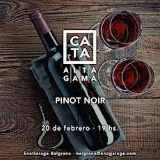 Cata de Pinot Noir Alta Gama entradas