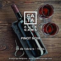 Cata de Pinot Noir Alta Gama