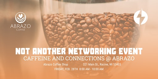 Not Another Networking Event - Caffeine and Connections