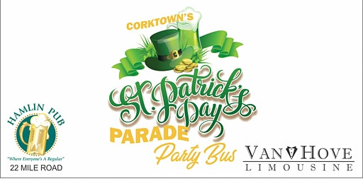 Corktowns St. Patrick's Parade Party Bus from Hamlin Pub 22 Mile