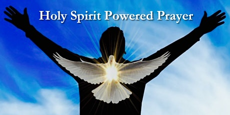 Holy Spirit Powered Prayer - April 30 tickets
