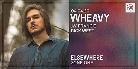 Wheavy @ Elsewhere (Zone One) tickets