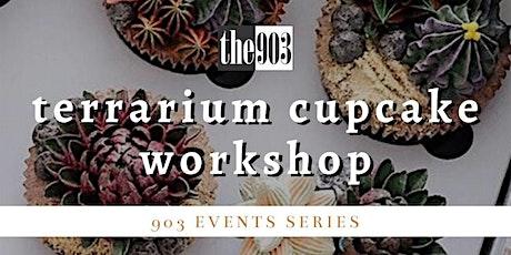 Terrarium Cupcake Workshop | 903 Events Series tickets