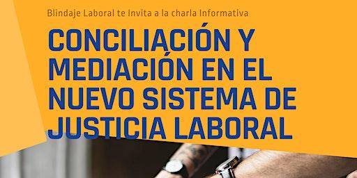 Conciliación y Mediación en el Nuevo Sistema de Justicia Laboral