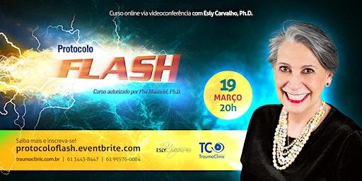 Protocolo Flash (Curso via videoconferência com Esly Carvalho, Ph.D.)
