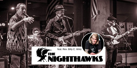 The Nighthawks w/ special guest Rev. Billy C. Wirtz tickets