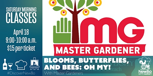 Saturday Morning Class: Blooms, Butterflies and Bees, Oh My!
