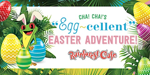 Cha! Cha!'s Egg-Cellent Easter Adventure - Rainforest Cafe Arizona Mills