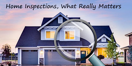 Home Inspections, What Really Matters (online) tickets
