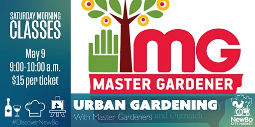 Saturday Morning Class: Urban Gardening