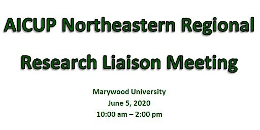AICUP Regional Research Liaison Meeting (Marywood University)