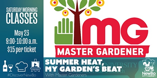 Saturday Morning Class: Summer Heat, My Garden's Beat (or is it?)