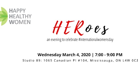 HERoes An evening to celebrate International Women's Day - Happy Healthy Women - Mississauga tickets