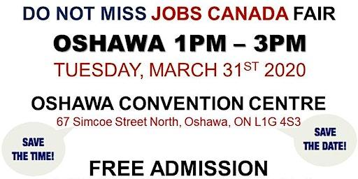Oshawa Job Fair - March 31st, 2020