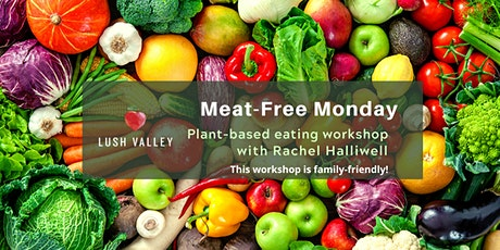 Meat-free Monday: Plant-based Eating Workshop (Feb 24) tickets