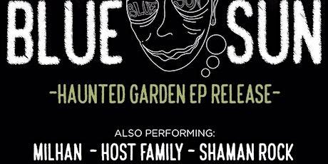 "Blue Sun ""Haunted Garden"" EP Release tickets"