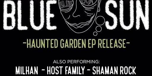 "Blue Sun ""Haunted Garden"" EP Release"