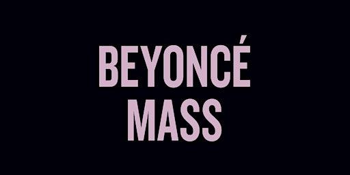 Beyonce Mass-Atlanta
