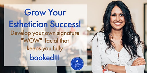 "How to develop your own signature ""WOW"" facial that keeps you fully booked"
