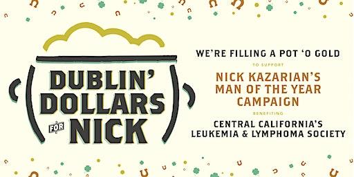 Dublin' Dollars for Nick