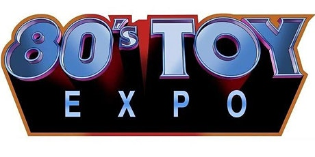 80s Toy Expo 2021 tickets