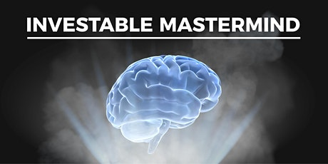 Investable Mastermind - March tickets