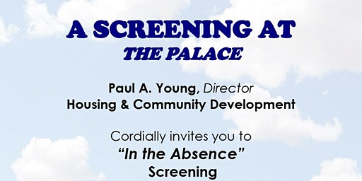 "A Screening at the Palace - ""In the Absence"""