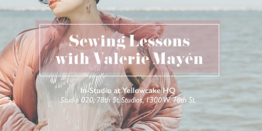 Sewing Lessons with Valerie Mayén