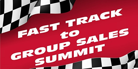 Fast Track to Group Sales – The Ultimate Sales Summit 2020 tickets