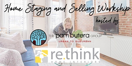 Home Staging and Seller Workshop with Re-Think Home Interiors - Fitler Club tickets