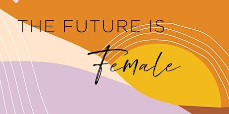 The Future Is Female at Oakridge tickets