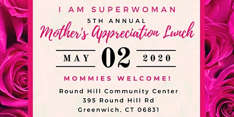 5th Annual I Am Superwoman Mother's Appreciation Lunch tickets